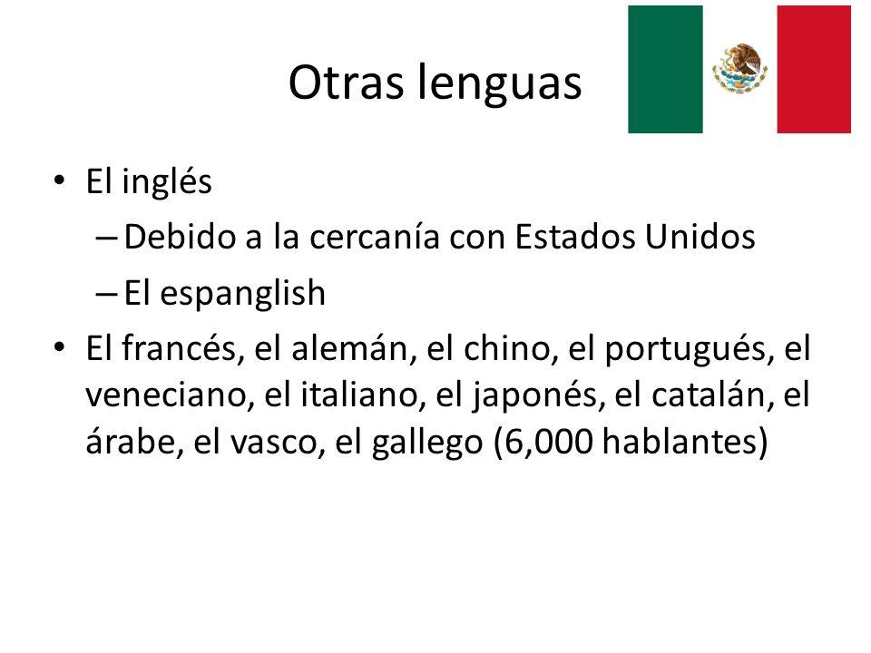 Otras lenguas El inglés Debido a la cercanía con Estados Unidos