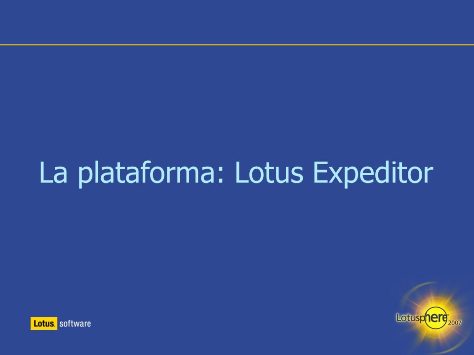 La plataforma: Lotus Expeditor