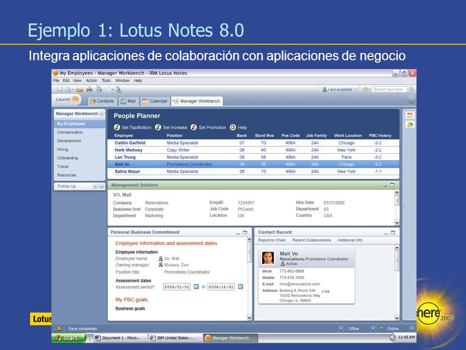 Ejemplo 1: Lotus Notes 8.0 Integra aplicaciones de colaboración con aplicaciones de negocio.