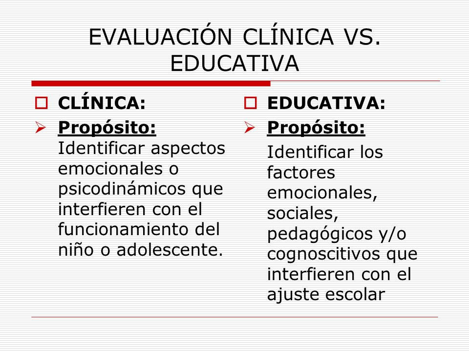 EVALUACIÓN CLÍNICA VS. EDUCATIVA
