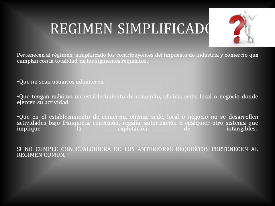REGIMEN SIMPLIFICADO Que no sean usuarios aduaneros.