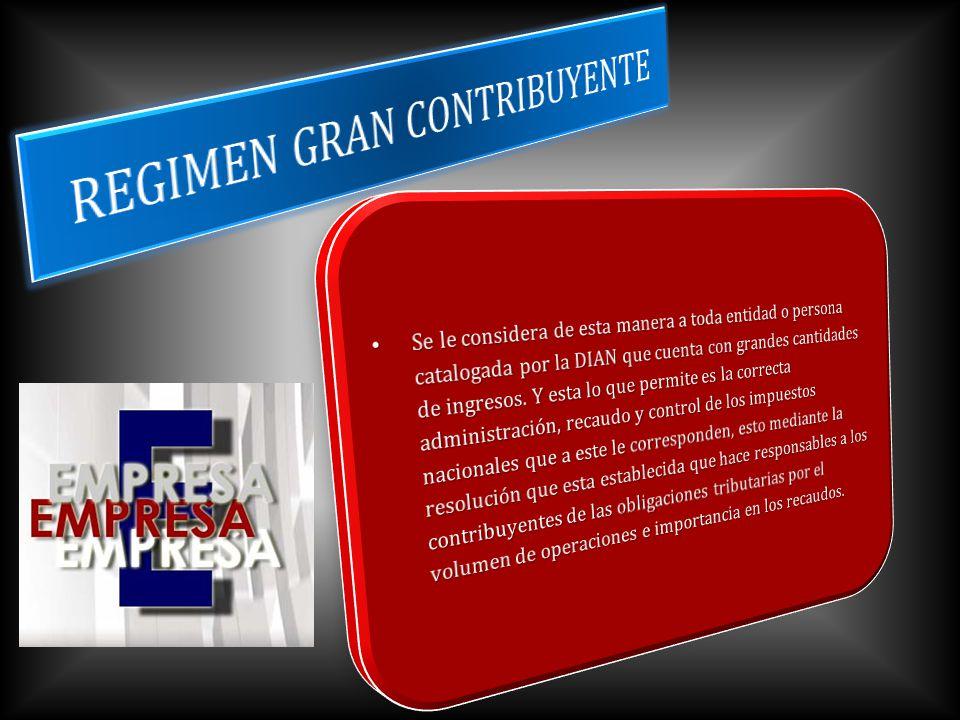 REGIMEN GRAN CONTRIBUYENTE