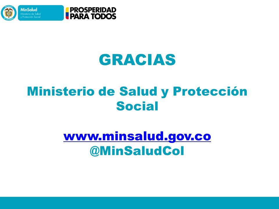 GRACIAS Ministerio de Salud y Protección Social www. minsalud. gov