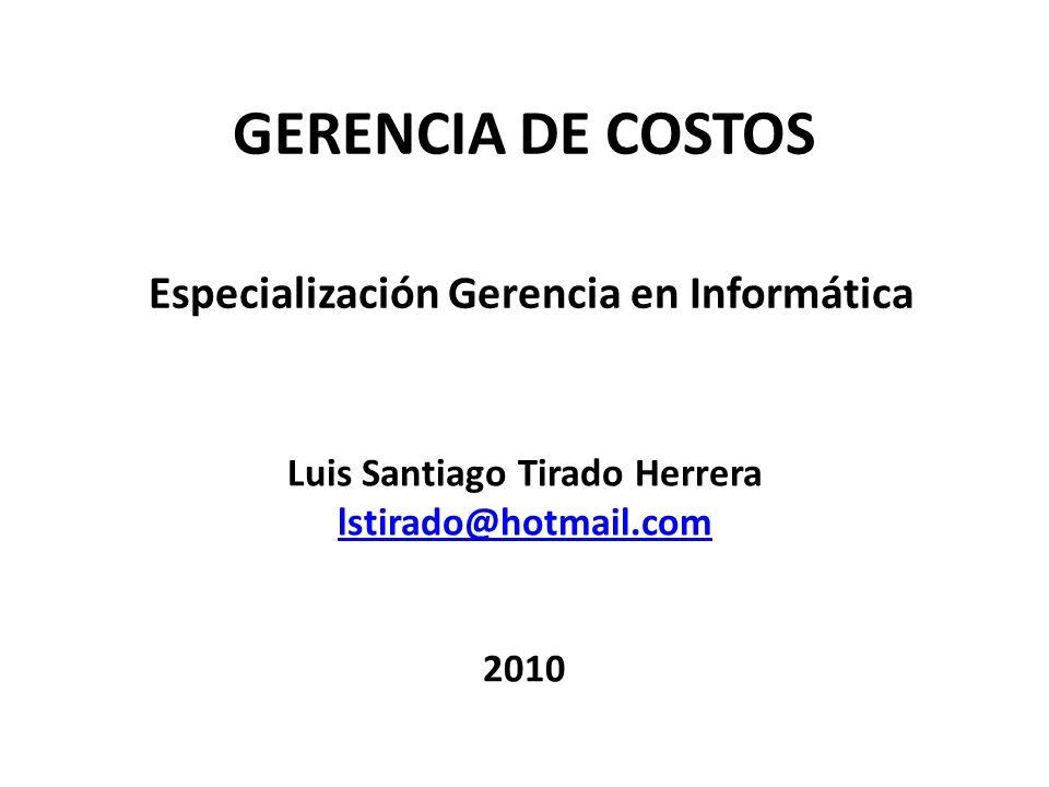 GERENCIA DE COSTOS Especialización Gerencia en Informática