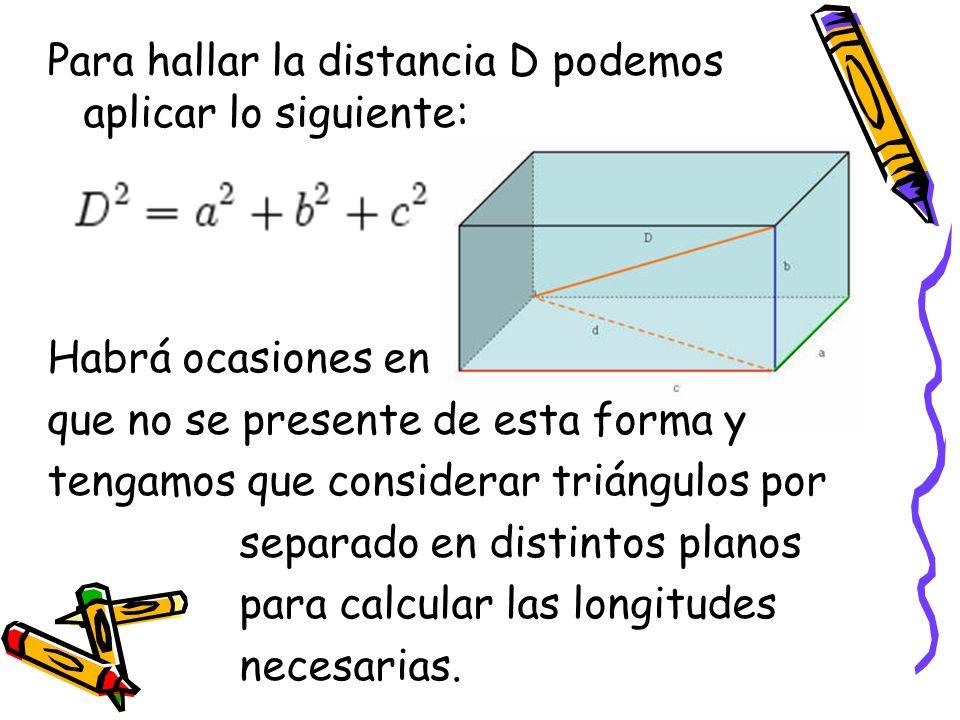 Para hallar la distancia D podemos aplicar lo siguiente: