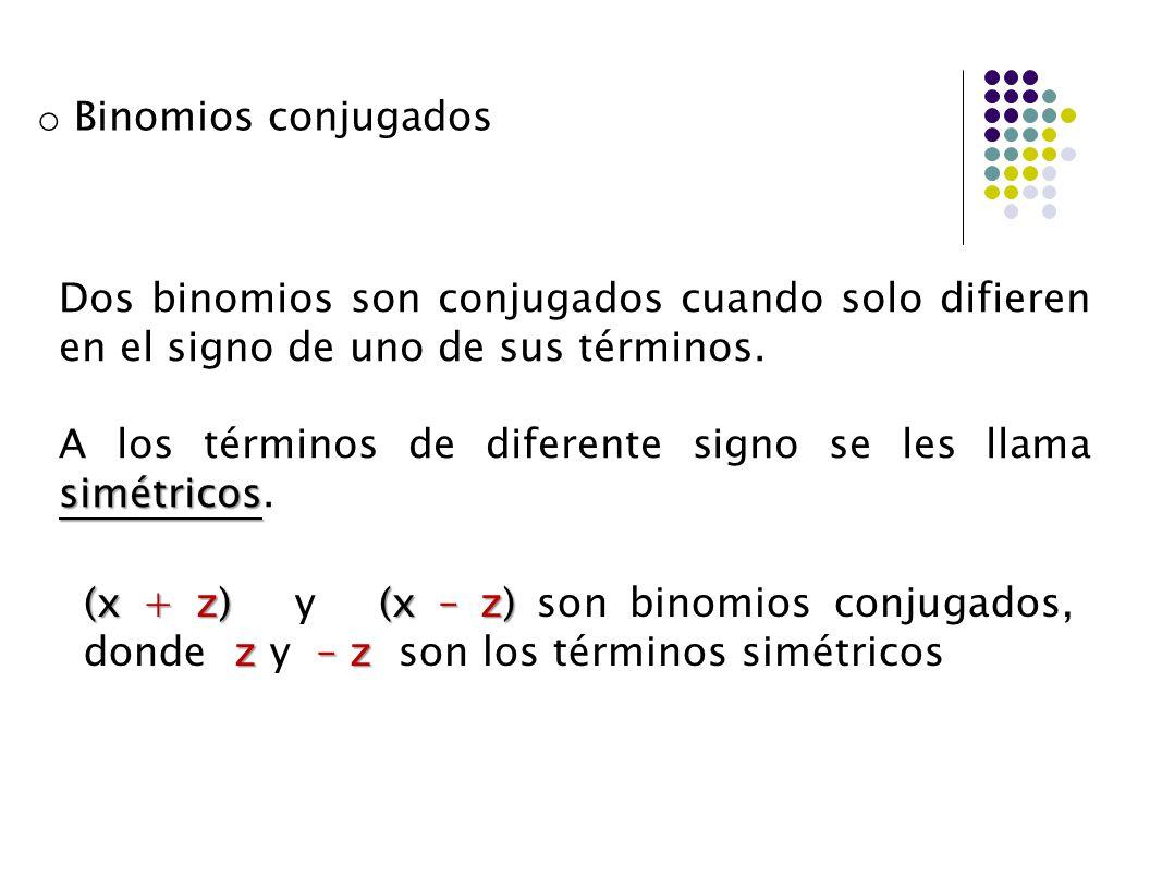 A los términos de diferente signo se les llama simétricos.