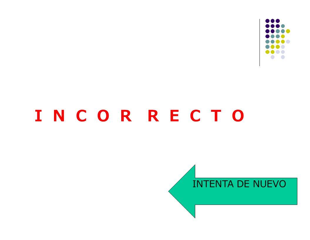 ax n a I N C O R R E C T O n INTENTA DE NUEVO