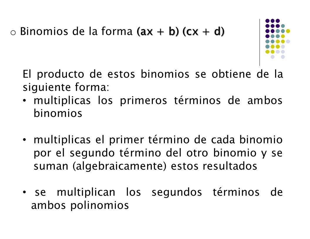 Binomios de la forma (ax + b) (cx + d)