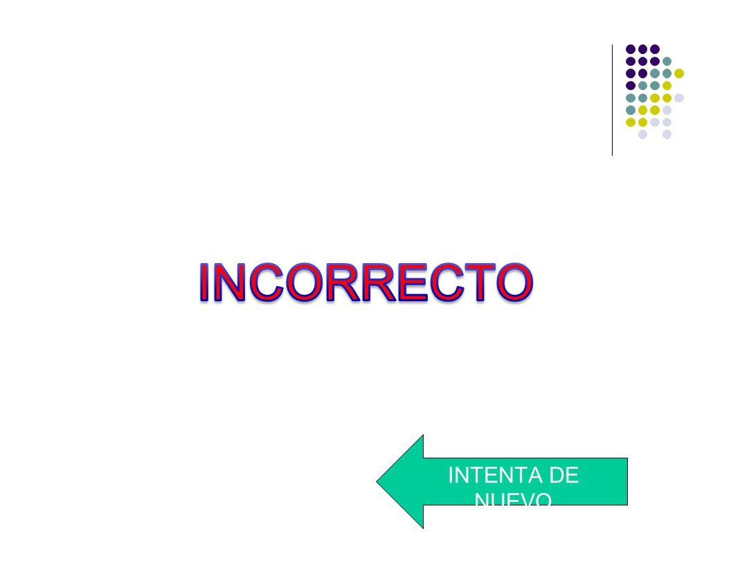 INCORRECTO INTENTA DE NUEVO