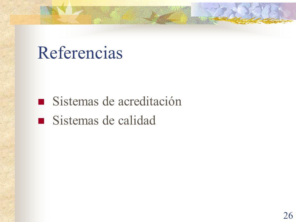 Referencias Sistemas de acreditación Sistemas de calidad