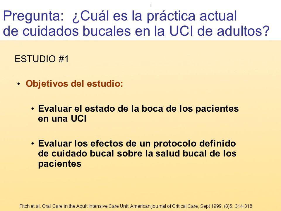 Pregunta: ¿Cuál es la práctica actual de cuidados bucales en la UCI de adultos