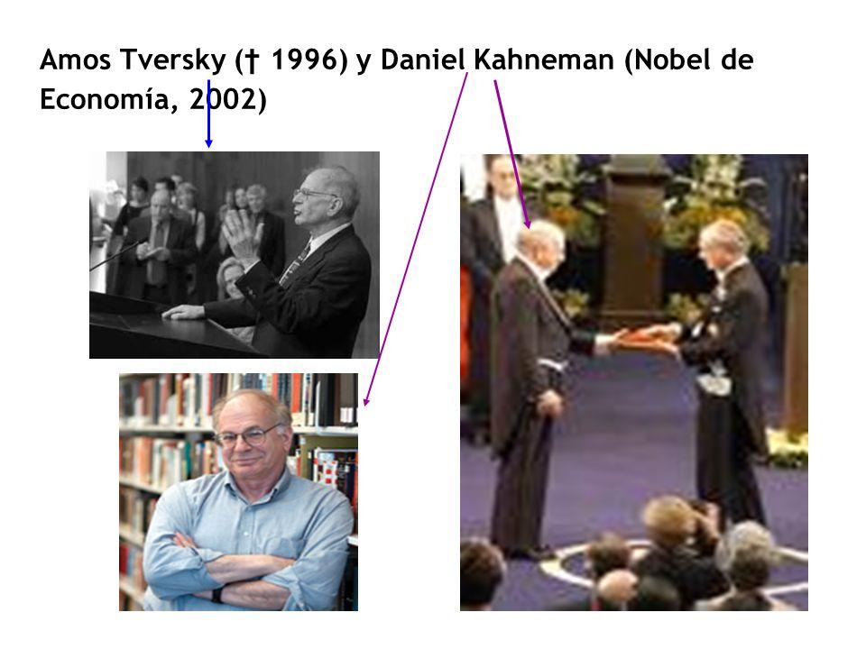 Amos Tversky († 1996) y Daniel Kahneman (Nobel de Economía, 2002)