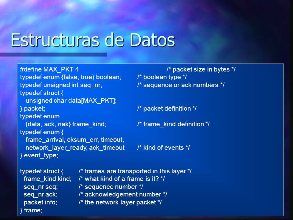 Estructuras de Datos #define MAX_PKT 4 /* packet size in bytes */