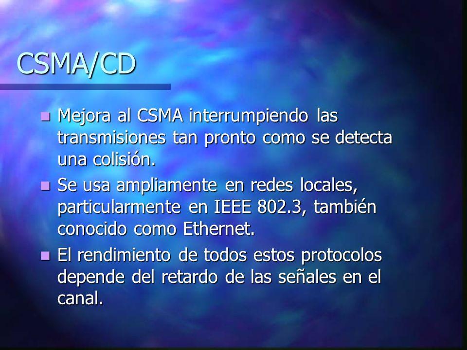 CSMA/CD Mejora al CSMA interrumpiendo las transmisiones tan pronto como se detecta una colisión.