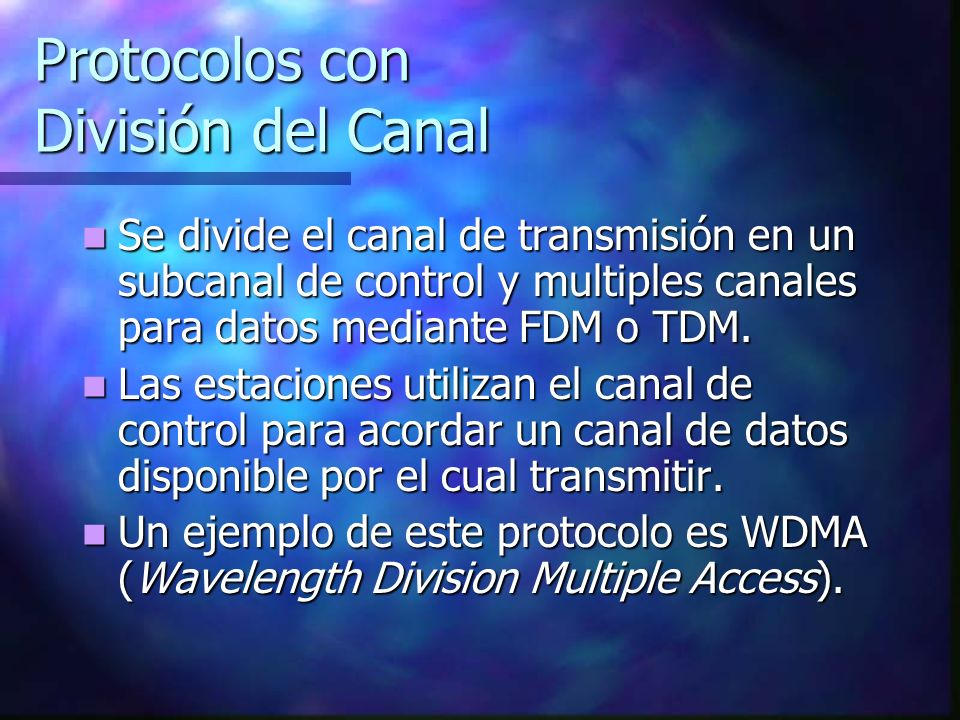 Protocolos con División del Canal