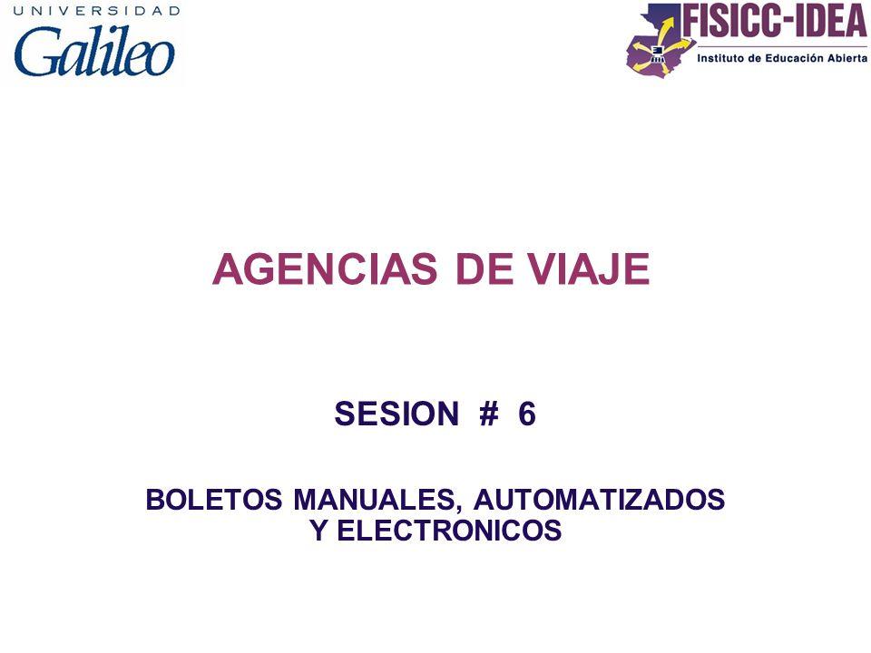 SESION # 6 BOLETOS MANUALES, AUTOMATIZADOS Y ELECTRONICOS