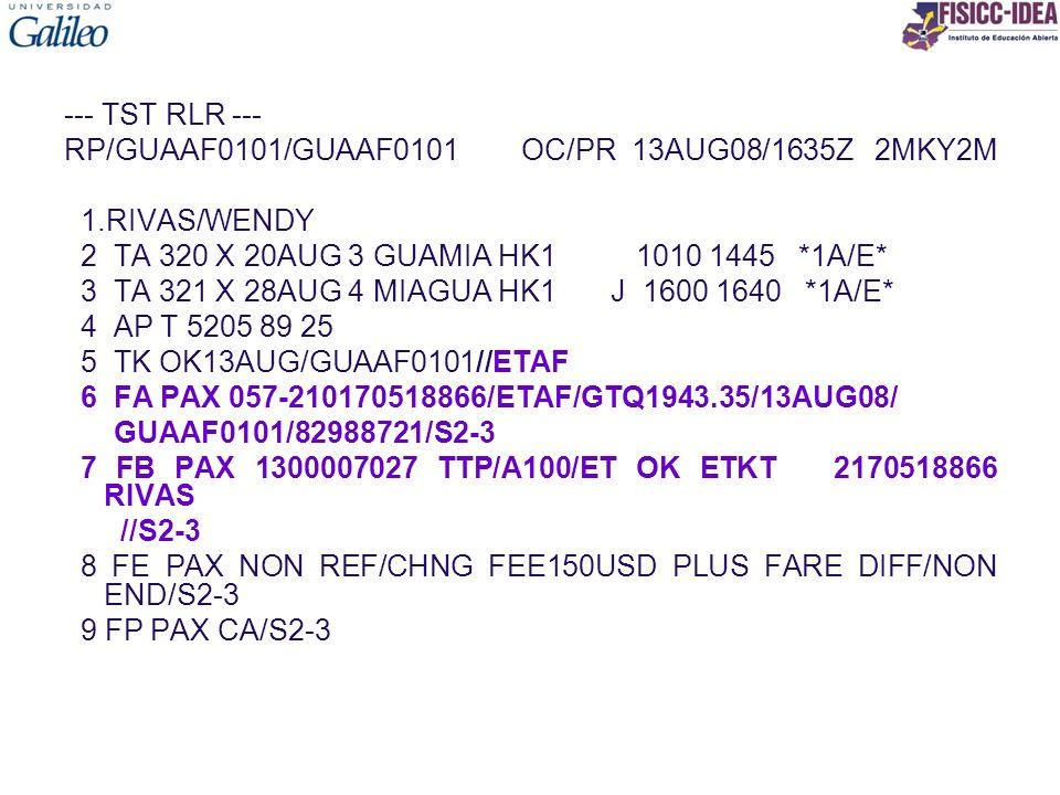 --- TST RLR --- RP/GUAAF0101/GUAAF0101 OC/PR 13AUG08/1635Z 2MKY2M. 1.RIVAS/WENDY.