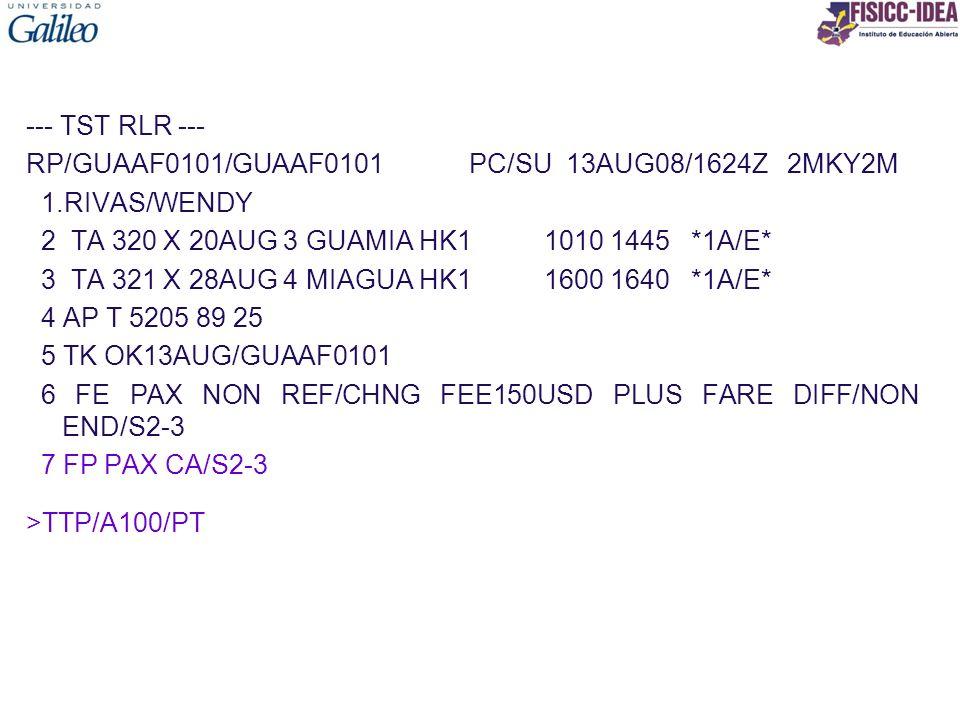--- TST RLR --- RP/GUAAF0101/GUAAF0101 PC/SU 13AUG08/1624Z 2MKY2M. 1.RIVAS/WENDY.