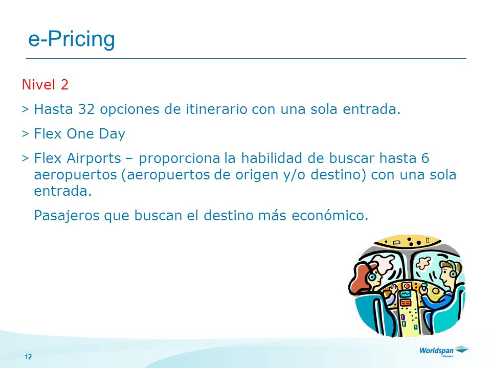 e-Pricing Nivel 2. Hasta 32 opciones de itinerario con una sola entrada. Flex One Day.