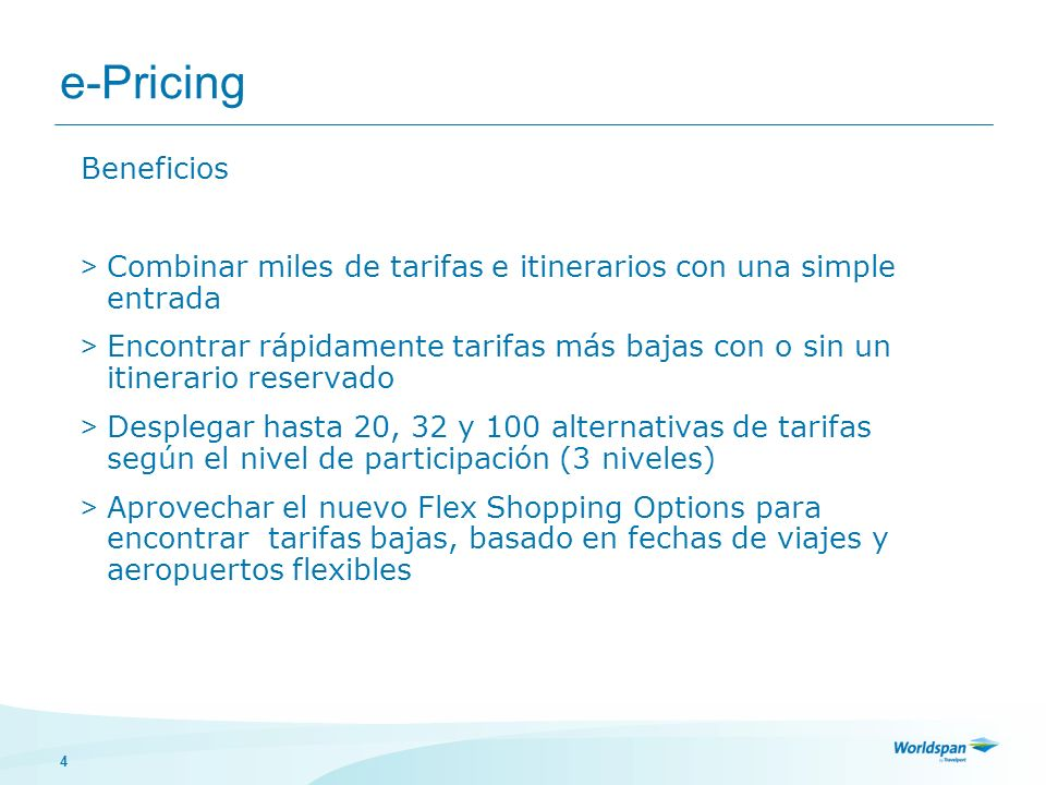 e-Pricing Beneficios. Combinar miles de tarifas e itinerarios con una simple entrada.