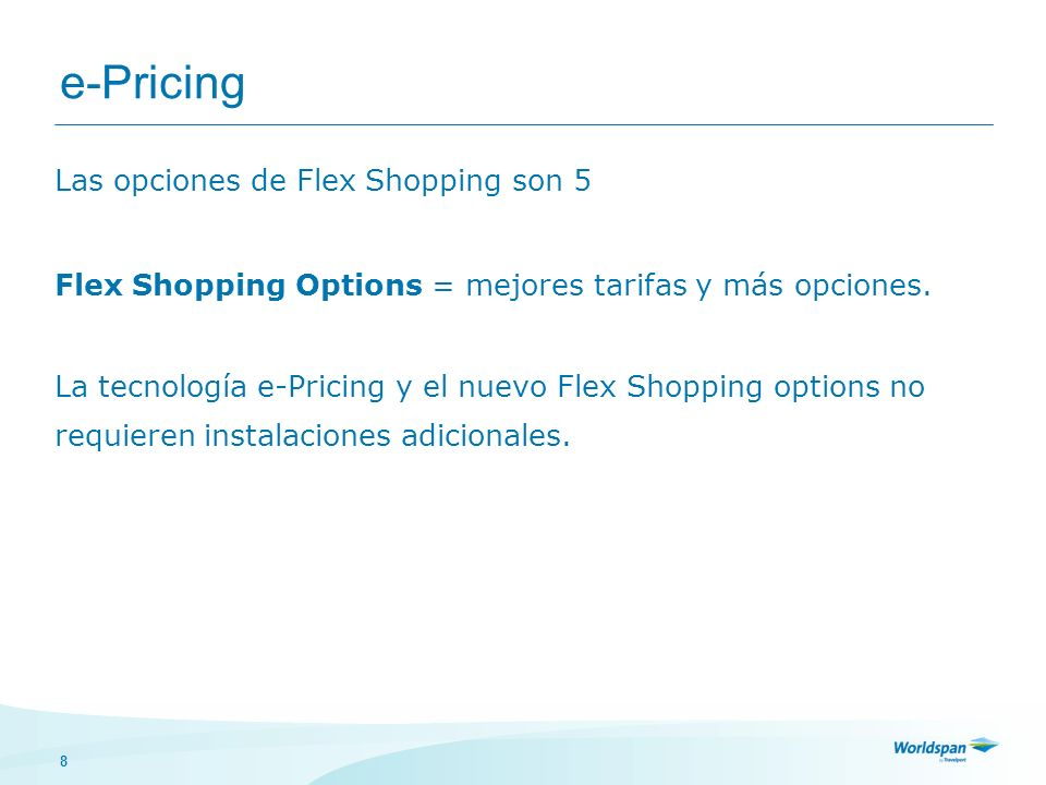 e-Pricing Las opciones de Flex Shopping son 5