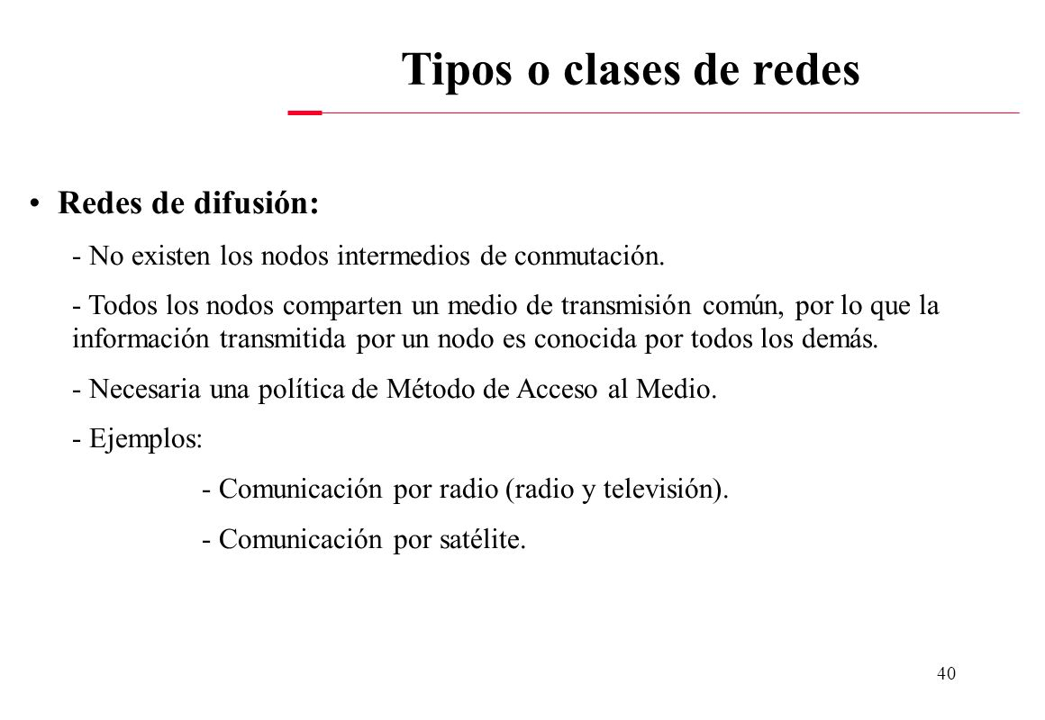 Tipos o clases de redes Redes de difusión:
