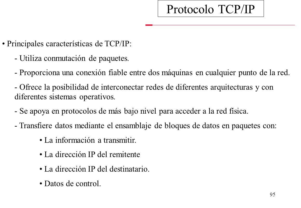 Protocolo TCP/IP Principales características de TCP/IP: