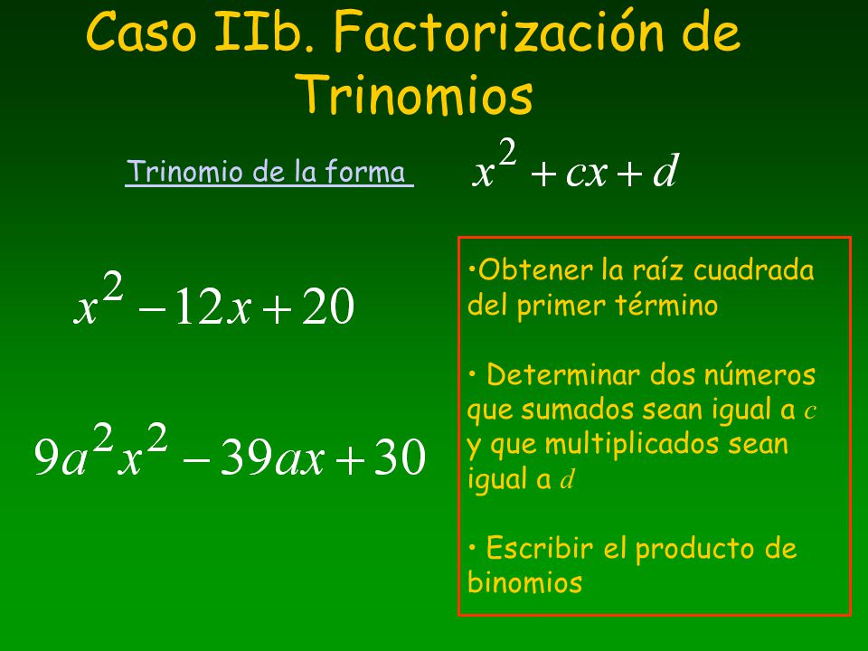 Caso IIb. Factorización de Trinomios