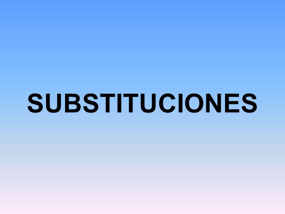 SUBSTITUCIONES