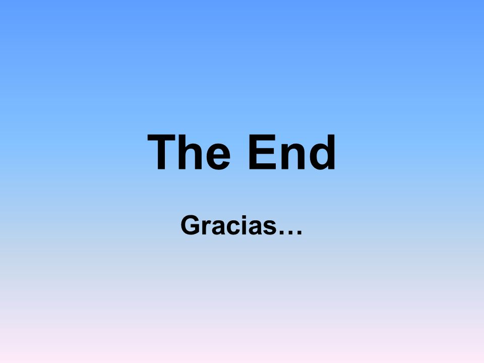 The End Gracias…