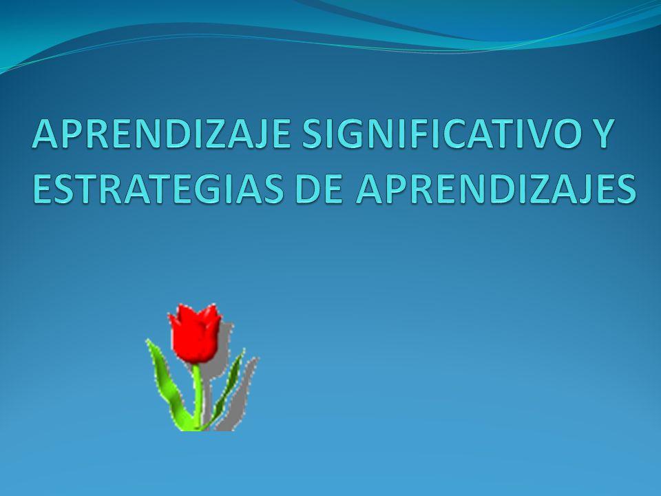 APRENDIZAJE SIGNIFICATIVO Y ESTRATEGIAS DE APRENDIZAJES