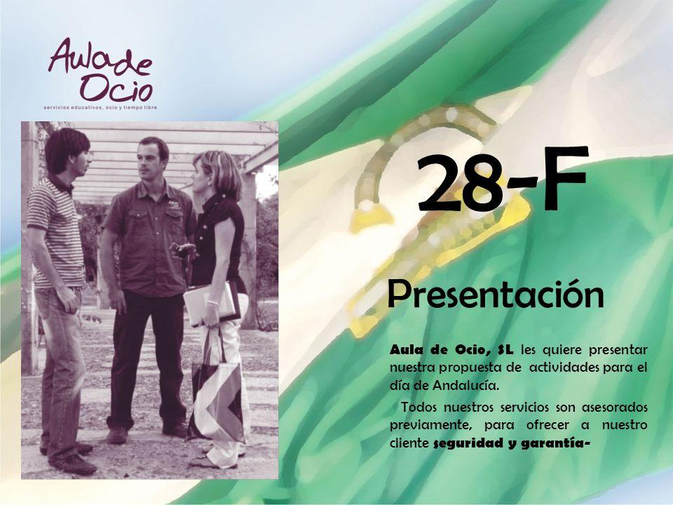 28-F Presentación. Aula de Ocio, SL les quiere presentar nuestra propuesta de actividades para el día de Andalucía.
