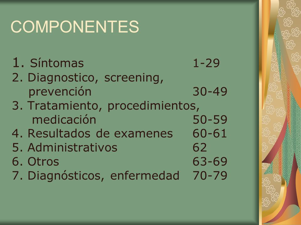 COMPONENTES 1. Síntomas 1-29 2. Diagnostico, screening,