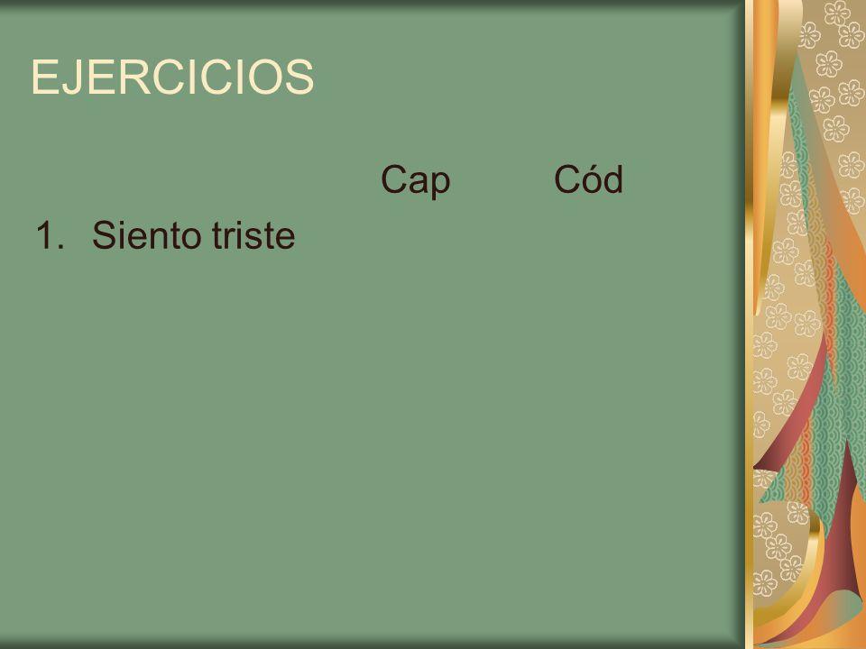 EJERCICIOS Cap Cód Siento triste