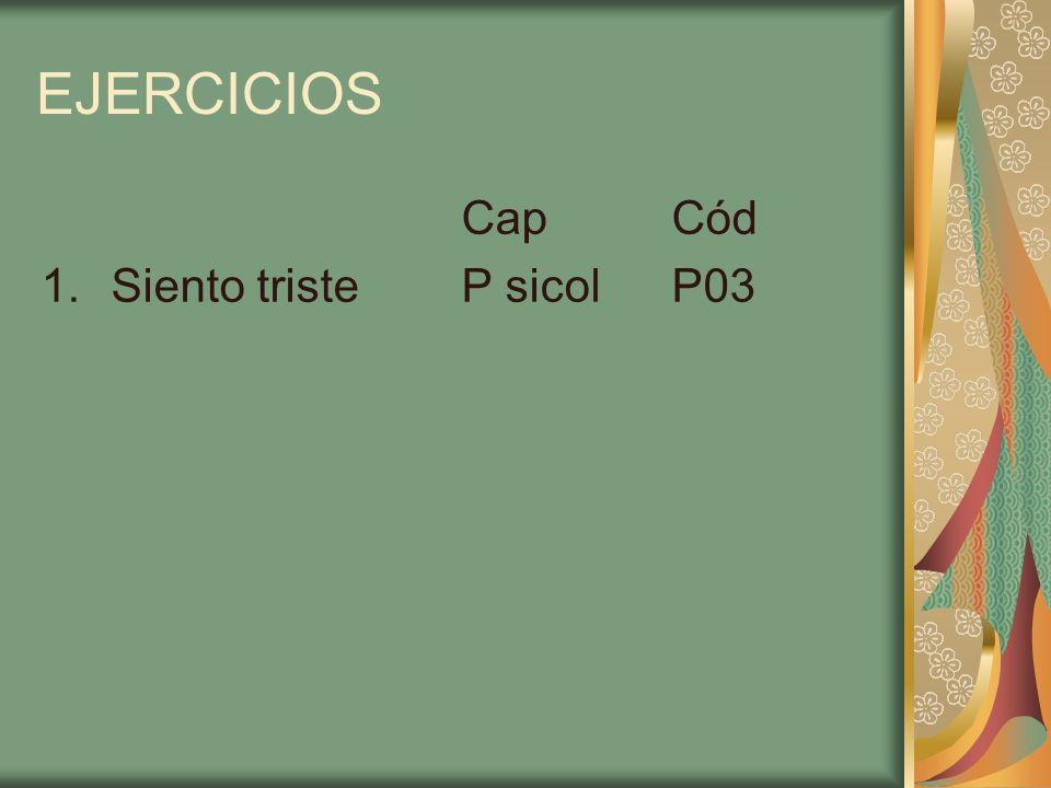 EJERCICIOS Cap Cód Siento triste P sicol P03