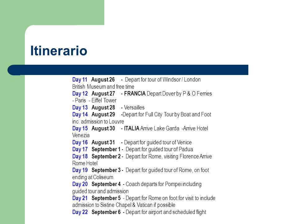 ItinerarioDay 11 August 26 - Depart for tour of Windsor / London British Museum and free time.