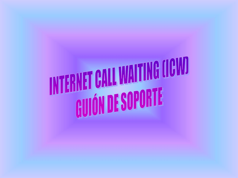 INTERNET CALL WAITING (ICW)