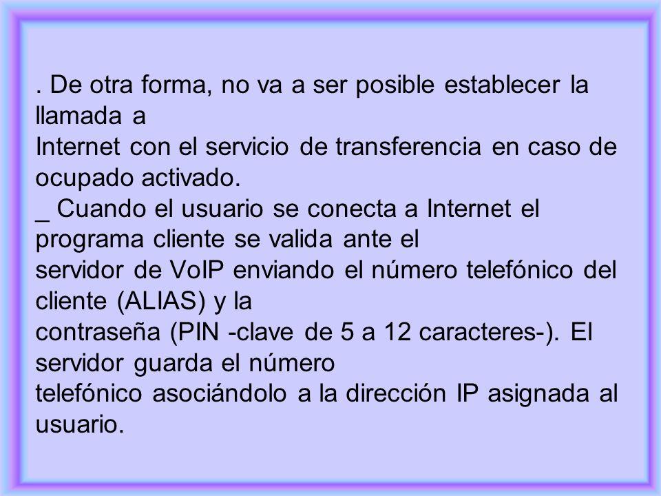 De otra forma, no va a ser posible establecer la llamada a Internet con el servicio de transferencia en caso de ocupado activado.