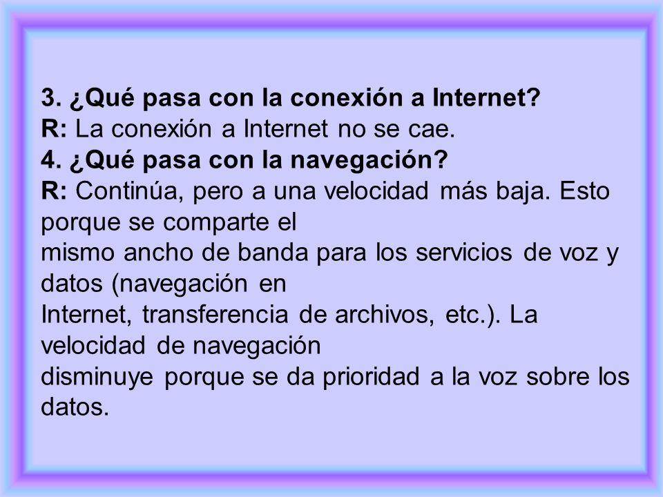 3. ¿Qué pasa con la conexión a Internet