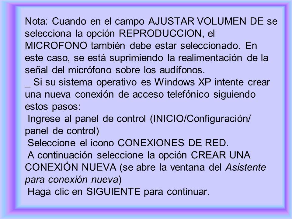 Nota: Cuando en el campo AJUSTAR VOLUMEN DE se selecciona la opción REPRODUCCION, el MICROFONO también debe estar seleccionado.