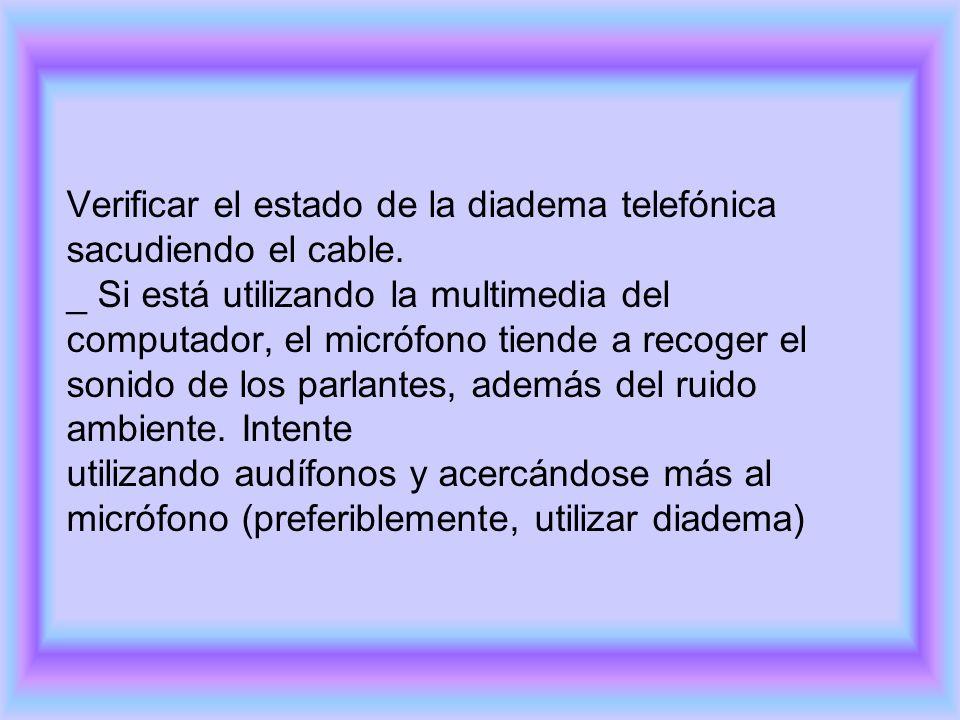 Verificar el estado de la diadema telefónica sacudiendo el cable