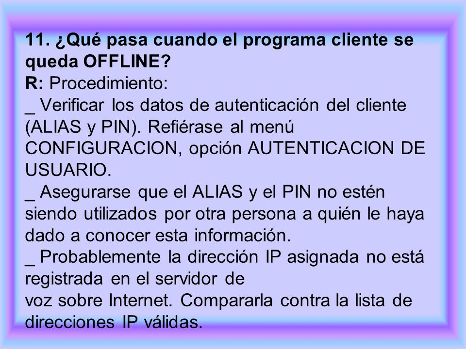 11. ¿Qué pasa cuando el programa cliente se queda OFFLINE