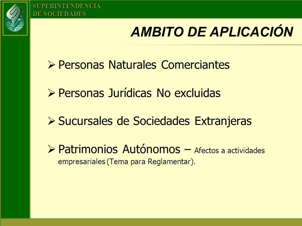 AMBITO DE APLICACIÓN Personas Naturales Comerciantes