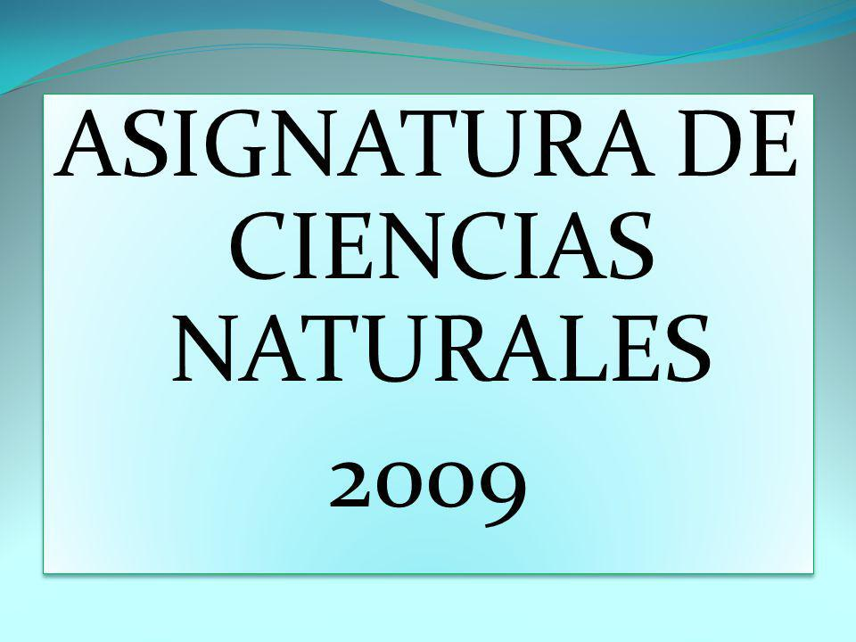 ASIGNATURA DE CIENCIAS NATURALES 2009