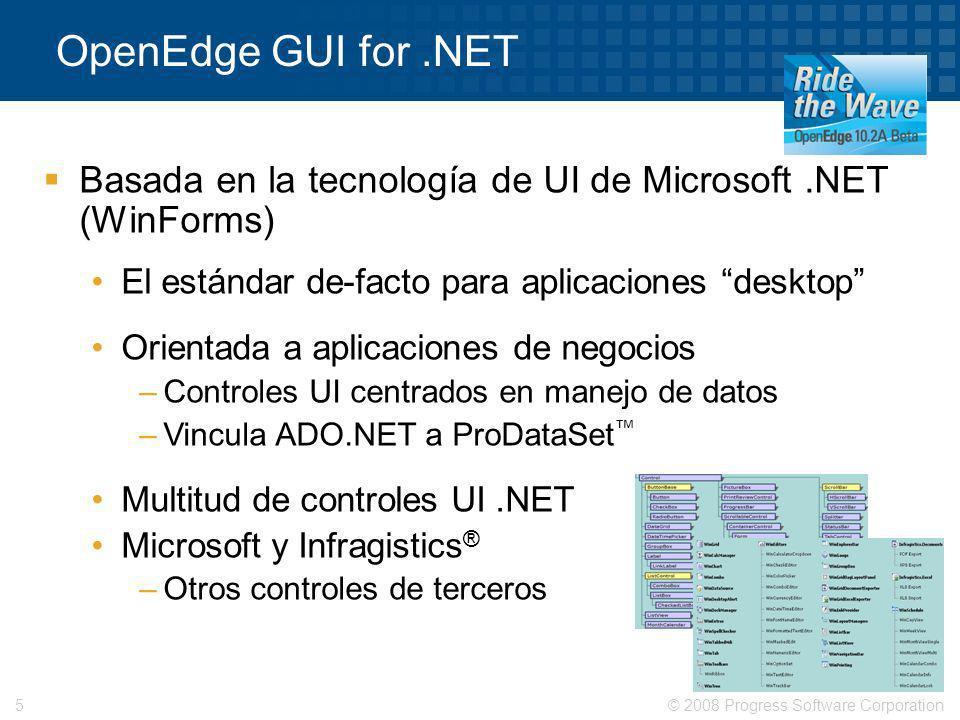 OpenEdge GUI for .NETBasada en la tecnología de UI de Microsoft .NET (WinForms) El estándar de-facto para aplicaciones desktop
