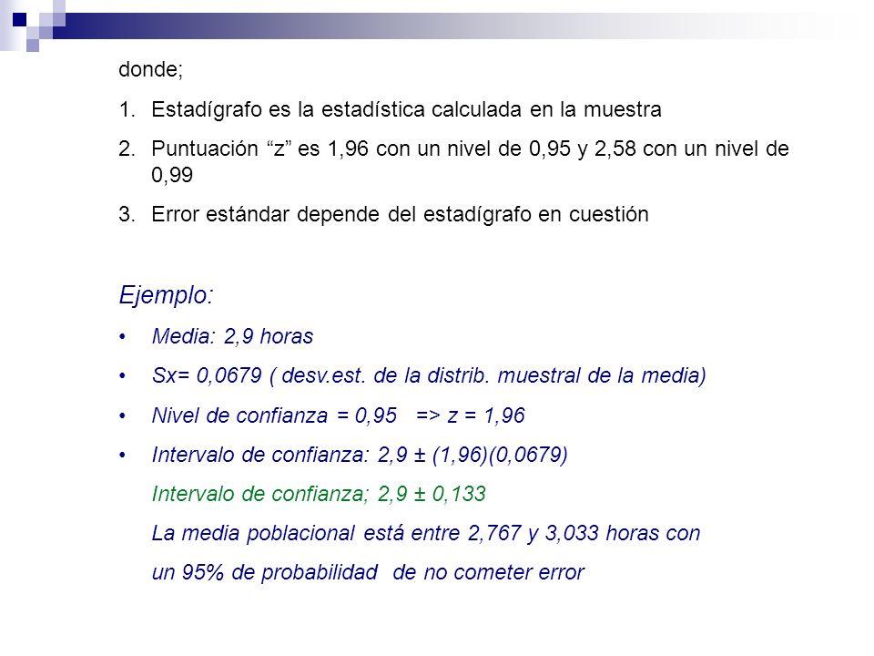 Ejemplo: donde; Estadígrafo es la estadística calculada en la muestra