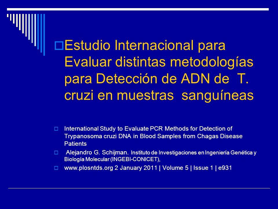 Estudio Internacional para Evaluar distintas metodologías para Detección de ADN de T. cruzi en muestras sanguíneas