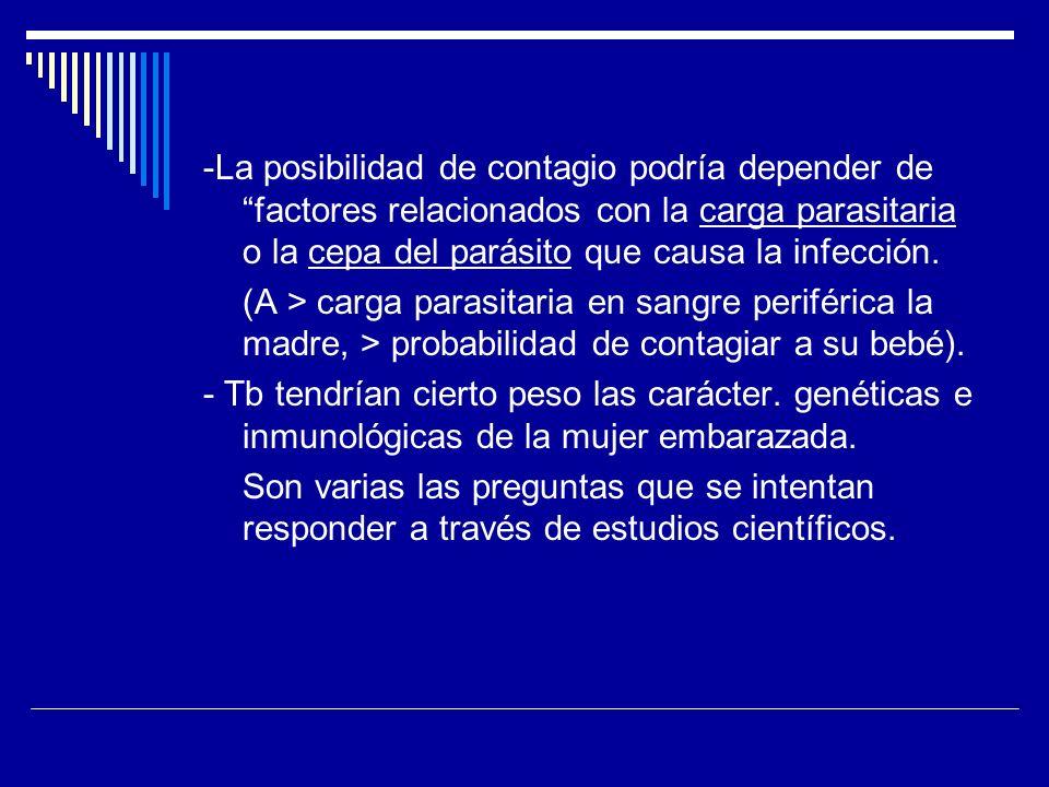 -La posibilidad de contagio podría depender de factores relacionados con la carga parasitaria o la cepa del parásito que causa la infección.