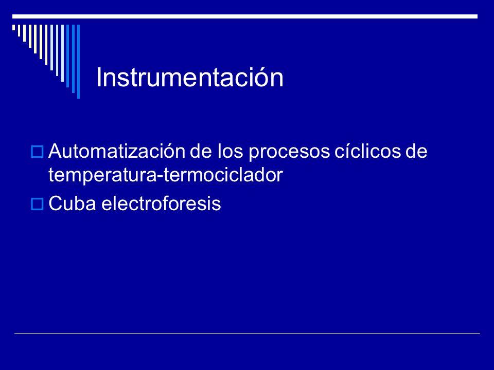 Instrumentación Automatización de los procesos cíclicos de temperatura-termociclador.