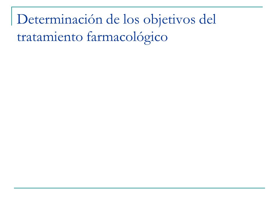 Determinación de los objetivos del tratamiento farmacológico